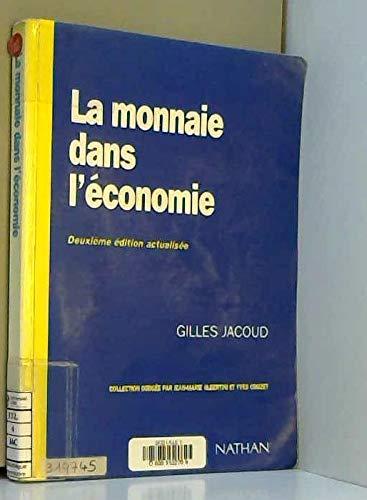 LA MONNAIE DANS L'ECONOMIE. 2ème édition par Gilles Jacoud