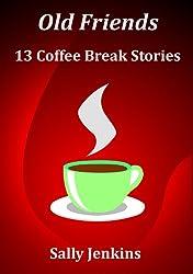 Old Friends - 13 Coffee Break Stories