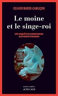 Le moine et le singe-roi par Olivier Barde-Cabuçon