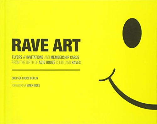 Rave Art: Flyers, Invitations and Membership Cards from the Birth of Acid House