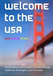 Welcome To The USA: A Humorous Photostory Describing An Immigrant's Journey Through California, Seattle, And Nashville by Kalpanik S. (2008-04-08)