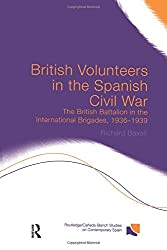 British Volunteers in the Spanish Civil War (Routledge/Canada Blanch Studies on Contemporary Spain)
