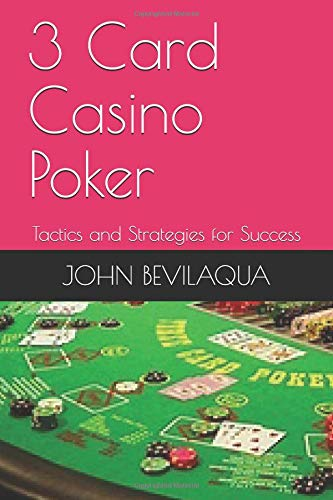 3-Card Casino Poker: Tactics and Strategies for Success