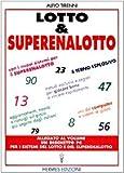 Scarica Libro Lotto superenalotto Con i nuovi sistemi per il superenalotto Aggiornamenti novita e consigli sul gioco piu seguito dagli italiani Metodi esclusivi (PDF,EPUB,MOBI) Online Italiano Gratis