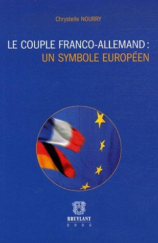 Le couple Franco-Allemand : Un symbole Européen