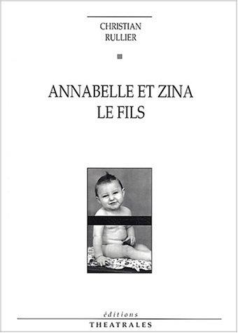 Annabelle et Zina, suivi de Le Fils