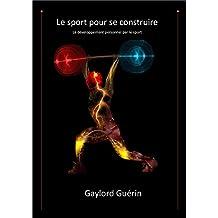 Le sport pour se construire (entraînement): Le développement personnel par le sport (développement personnel) (performance)