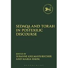 Sedaqa and Torah in Postexilic Discourse