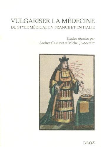 Vulgariser la médecine : Du style médical en France et en Italie (XVIe et XVIIe siècles)