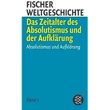 Fischer Weltgeschichte 5: Vom Absolutismus zum bürgerlichen Zeitalter: Absolutismus und Aufklärung /Das Zeitalter der europäischen Revolution /Das bürgerliche Zeitalter