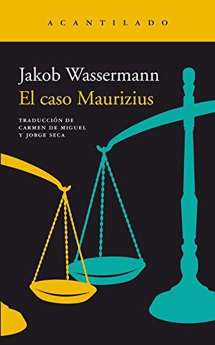 El caso Maurizius (Narrativa del Acantilado)