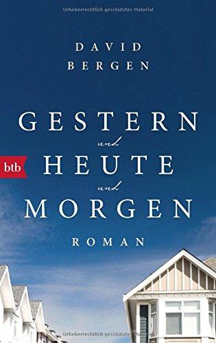 Bergen, David: Gestern und heute und morgen