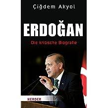 Erdogan: Die kritische Biografie