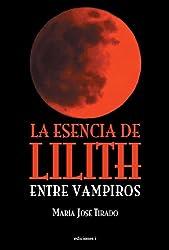 LA ESENCIA DE LILITH (Entre Vampiros nº 2)
