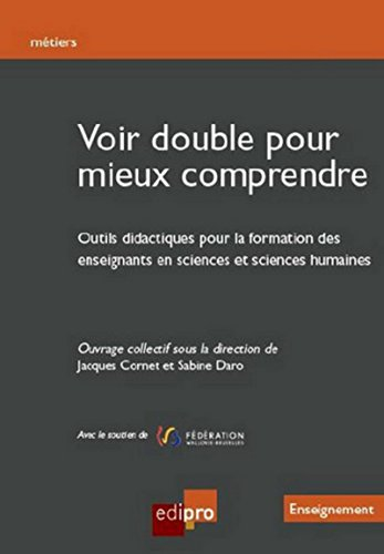 Voir double pour mieux comprendre, outils didactiques pour la formation des enseignants en sciences