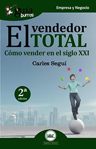 GuíaBurros El vendedor total: Cómo vender en el siglo XXI eBook ...