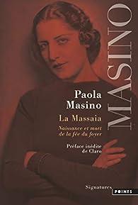 La Massaia : Naissance et mort de la fée du foyer par Paola Masino