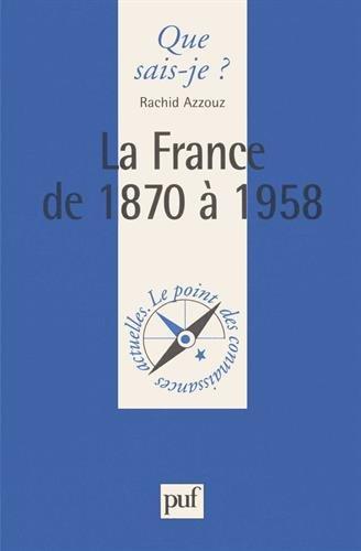 La France de 1870 à 1958 par Rachid Azzouz