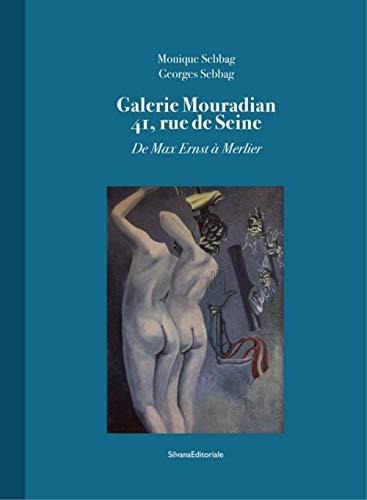 Galerie Mouradian 41. Rue De Seine. De Max Ernst à Merlier (Arte) por Monique Sebbag
