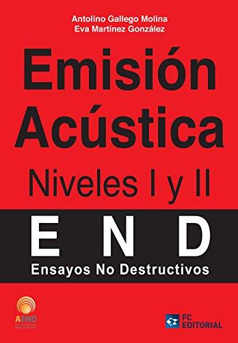 Emisión Acústica. Niveles I y II (Ensayos no destructivos - AEND) (Spanish Edition)