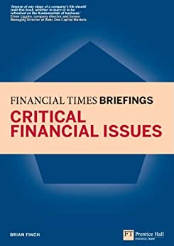 Critical Financial Issues: Financial Times Briefing: The low down on the top job (Financial Times Series) di [Finch, Brian]