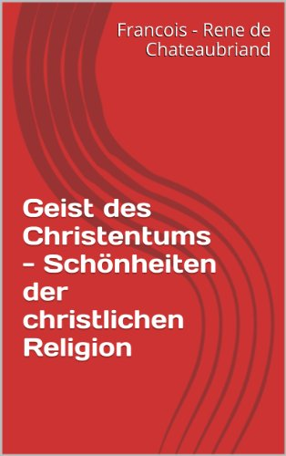 Geist des Christentums - Schönheiten der christlichen Religion