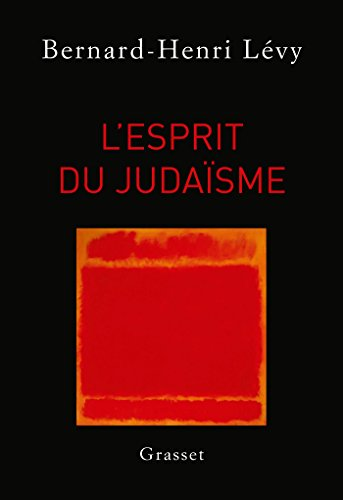 L'esprit du judaïsme par Bernard-Henri Lévy
