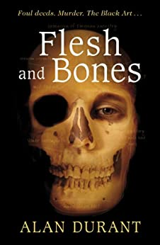 Flesh And Bones by [Durant, Alan]