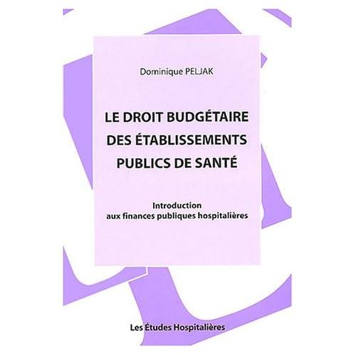 Le droit budgetaire des établissements publics de santé. : Introduction aux finances publiques hospitalières
