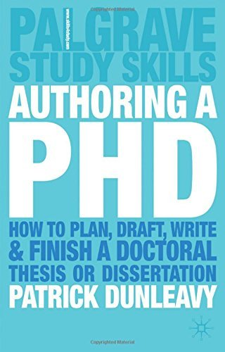 Authoring a PhD Thesis: How to Plan, Draft, Write and Finish a Doctoral Dissertation by Patrick Dunleavy (2003-08-16)