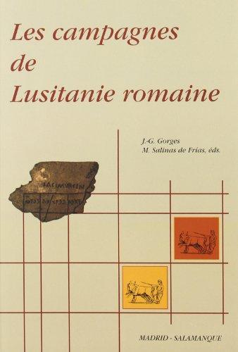 Les campagnes de Lusitanie romaine (Collection de la Casa de Velázquez)