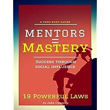 Mentors = Mastery: 19 Powerful Hacks (Success Through Mentorships) (English Edition)