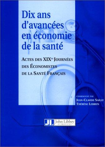 DIX ANS D'AVANCEES EN ECONOMIE DE LA SANTE. Actes des 19èmes journées des économistes de la santé française