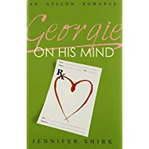 Georgie on His Mind (Avalon Romance) by Jennifer Shirk (2010-08-01)