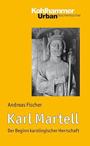 karl-martell-der-beginn-karolingischer-herrschaft-urban-taschenbucher