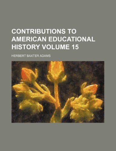Contributions to American educational history Volume 15