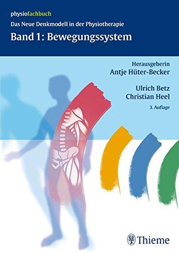 Band 1: Bewegungssystem: Das neue Denkmodell in der Physiotherapie (Physiotherapie Denkmodelle)