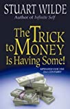 The Trick to Money is Having Some,