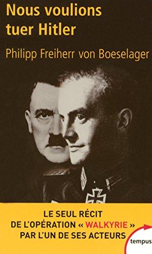 Nous voulions tuer Hitler