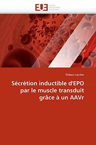 Sécrétion inductible d''epo par le muscle transduit grâce à un aavr par Thibaut Larcher