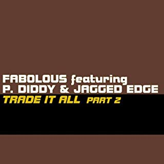 Trade it all-Part 2 (Main/Instr., 2002, feat. P.Diddy & Jagged Edge)