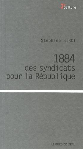 1884, des syndicats pour la Rpublique