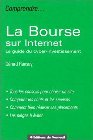 La Bourse sur Internet. Le Guide du cyber-investissement