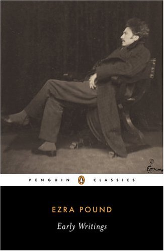 Ezra Pound Early Writings: Poems and Prose (Penguin Classics)