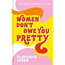Women Don't Own You Pretty: The debut book from Florence Given