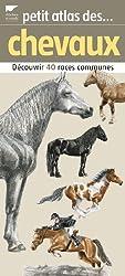 Petit atlas des chevaux : 40 Races à découvrir et identifier