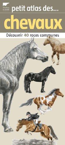 Petit atlas des chevaux : 40 Races à découvrir et identifier par Philippe-Jacques Dubois