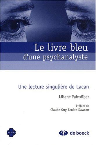Le livre bleu d'une psychanalyste : Une lecture singulière de Lacan