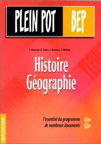 Histoire - Géographie, Terminale BEP tertiaires et Industrie (Ouvrage) par Frédéric Chauvaud, Bruno Jannin, Jacqueline Kermarec, Joël Michelin