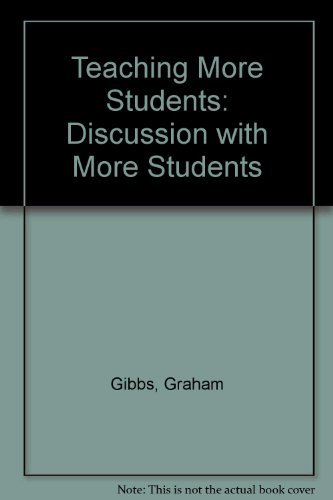 Teaching More Students: Discussion with More Students by Graham Gibbs (1992-06-06)